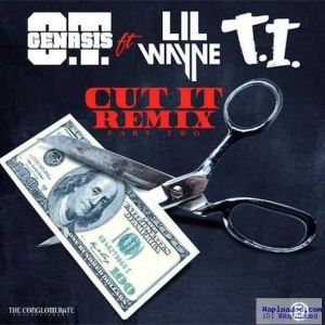 O.T. Genasis - Cut It (Remix) (CDQ) Ft. T.I. & Lil Wayne